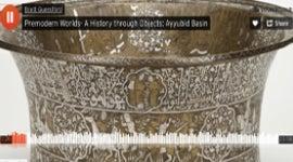 Thumbnail image Premodern Worlds - A History through Objects: Ayyubid Basin
